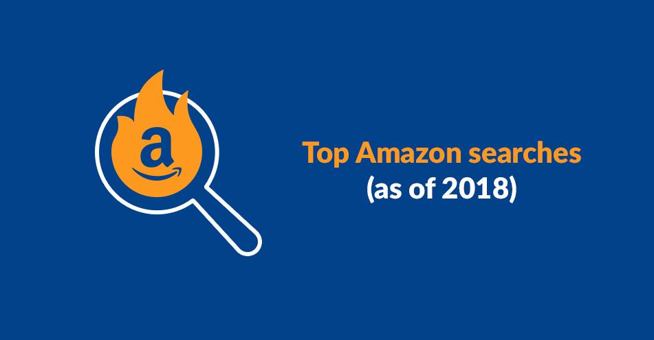 Top recherches sur Amazon (à partir de 2018)