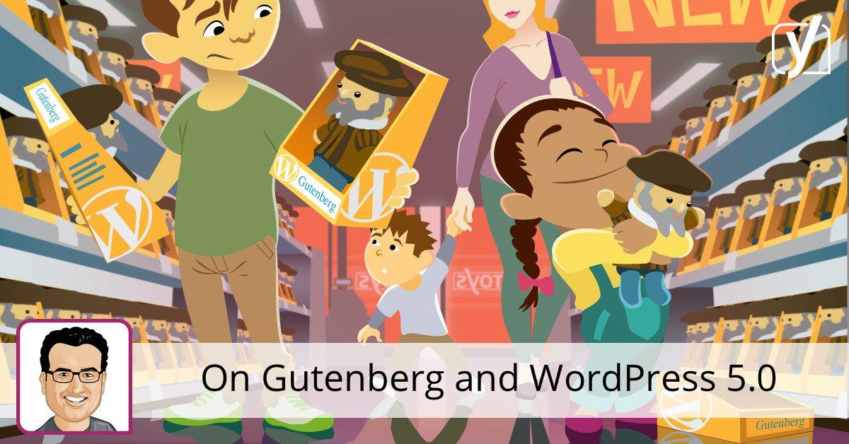 Sur Gutenberg et WordPress 5.0 • Yoast