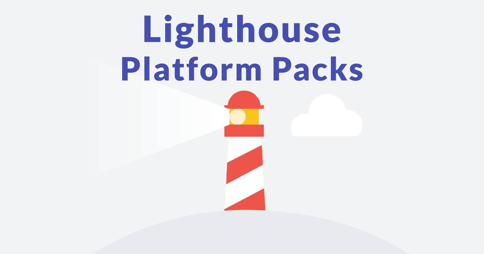 Mise à jour de Google Lighthouse – Annonce des packs de plates-formes