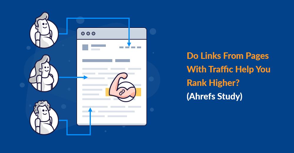 Les liens des pages avec le trafic vous aident-ils à vous classer plus haut? [Ahrefs Study]