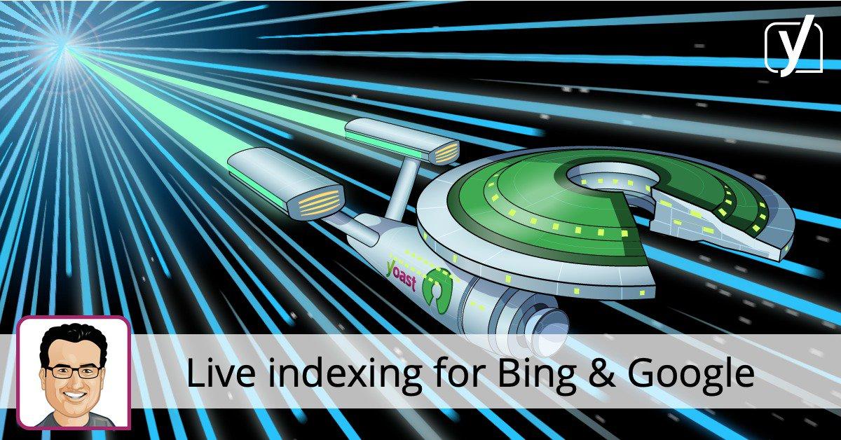 Indexation en direct de Bing et de Google pour Yoast SEO • Yoast