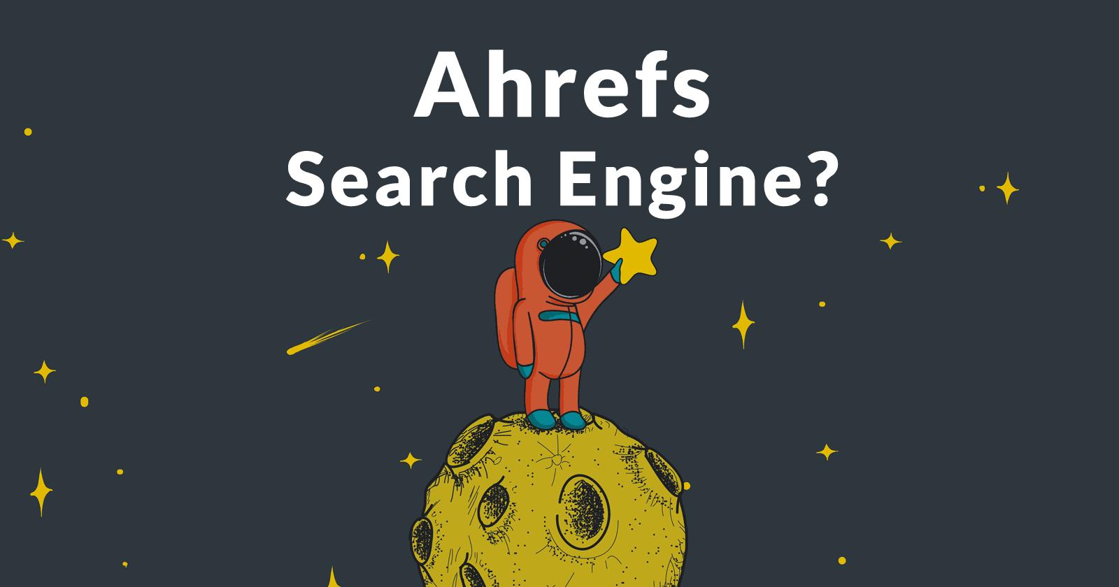 Ahrefs annonce un nouveau moteur de recherche