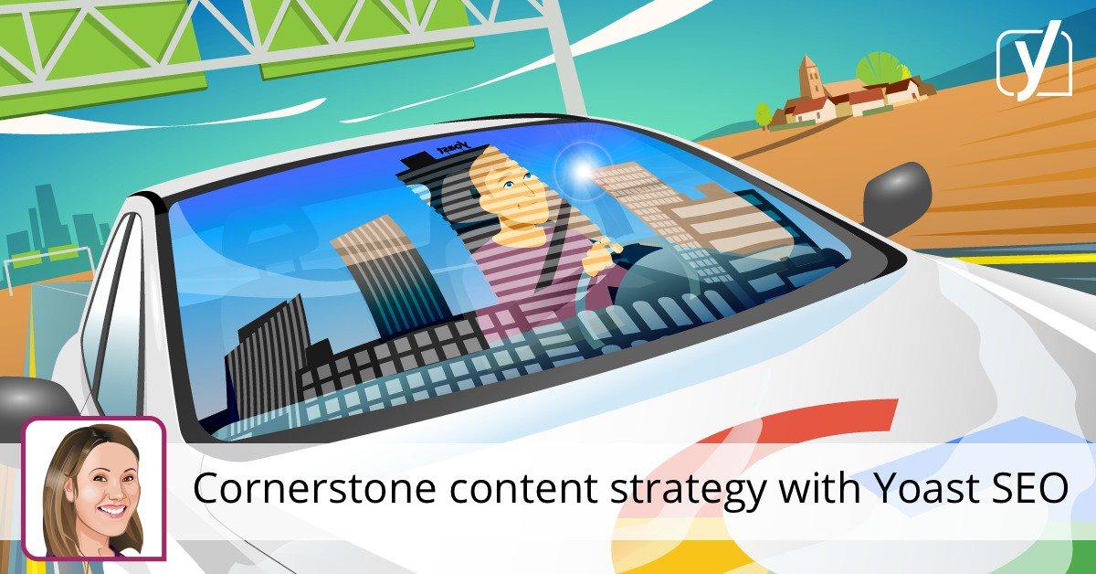Comment mettre en place une stratégie de contenu fondamentale avec Yoast SEO • Yoast