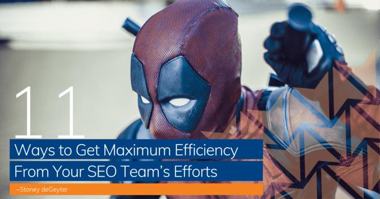 11 façons d'obtenir une efficacité maximale grâce aux efforts de votre équipe de référencement