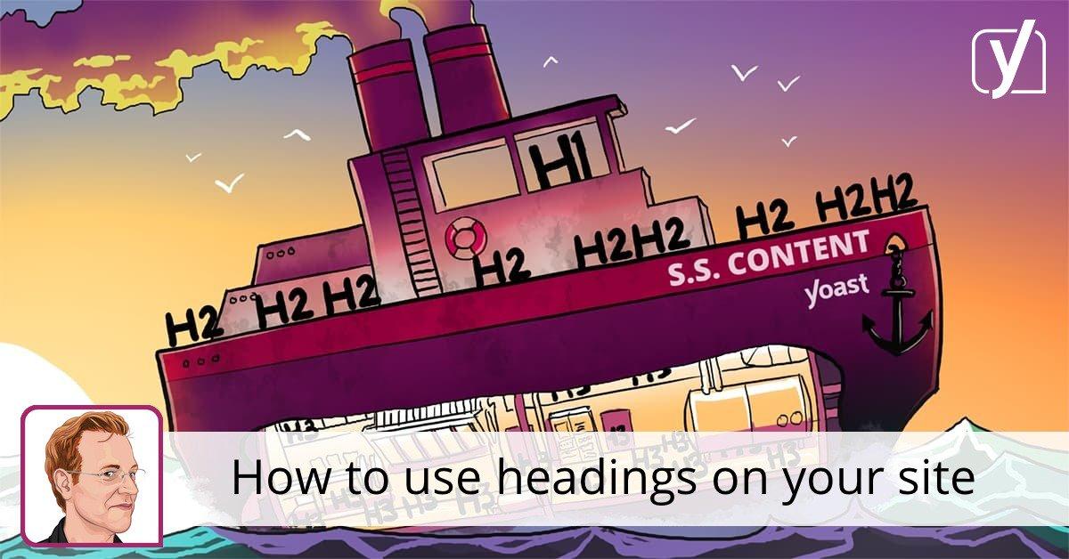 Comment utiliser les en-têtes sur votre site • Yoast