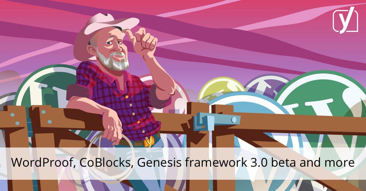 WordProof, mise à jour CoBlocks, Framework Genesis 3.0 bêta et plus • Yoast