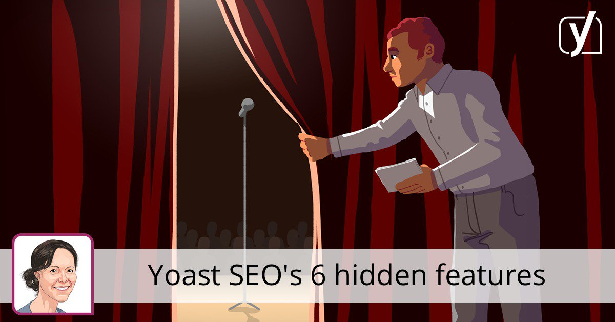 Les fonctionnalités cachées de Yoast SEO qui améliorent secrètement notre référencement • Yoast