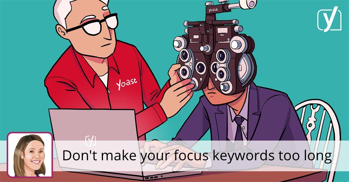 Ne faites pas vos mots-clés de focus trop longtemps • Yoast