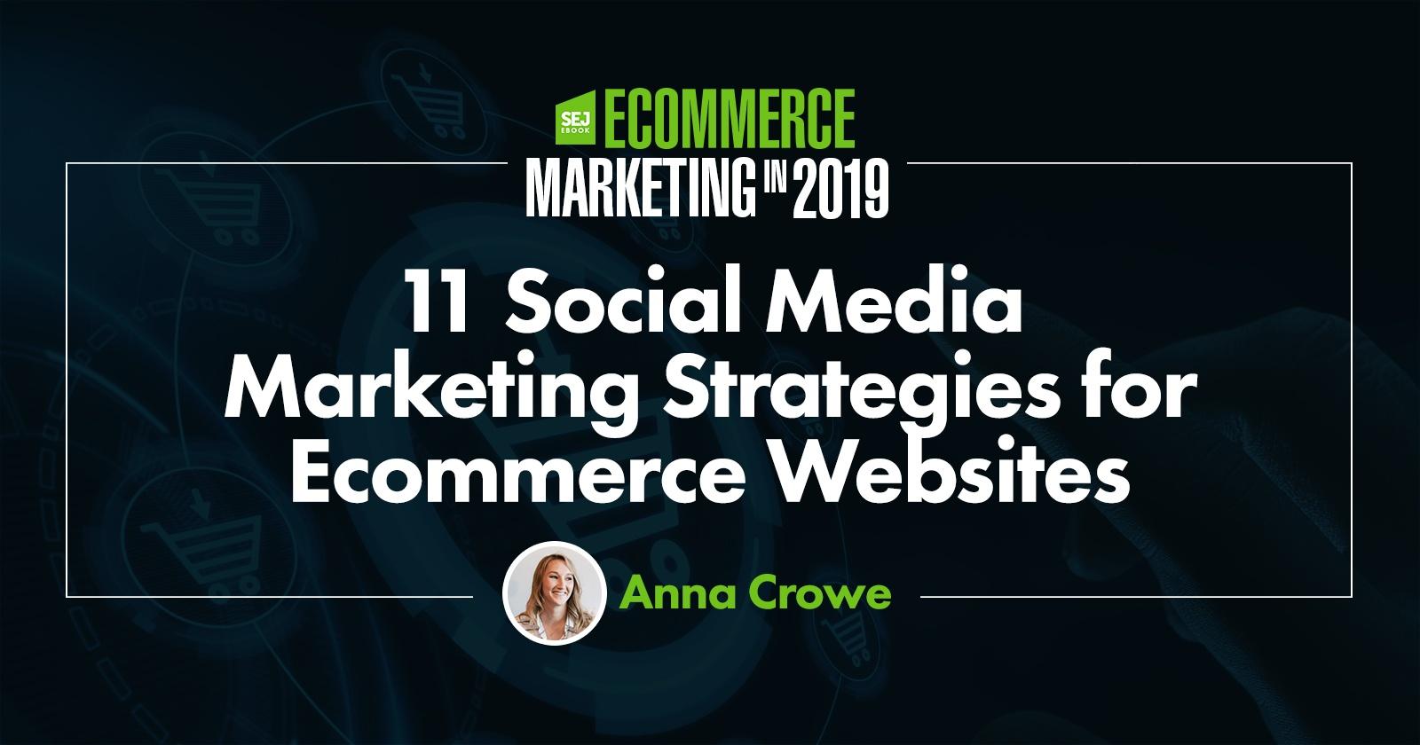 11 stratégies de marketing par les médias sociaux pour les sites Web de commerce électronique