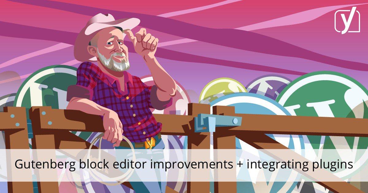 Améliorations de l'éditeur de blocs Gutenberg et intégration des plugins • Yoast