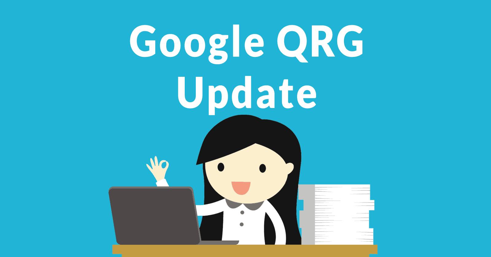 Quality Raters Guidelines Update – C'est ce qui a changé