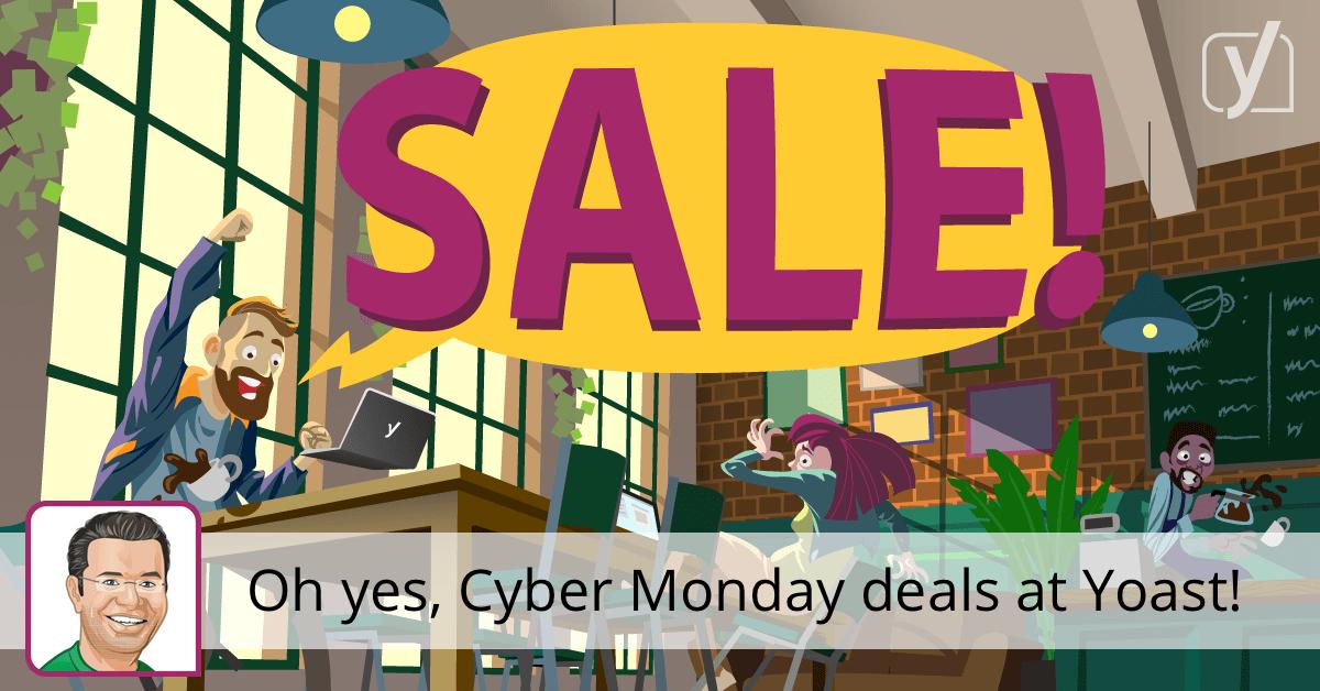 Oh oui, les offres du Cyber lundi chez Yoast! • Yoast