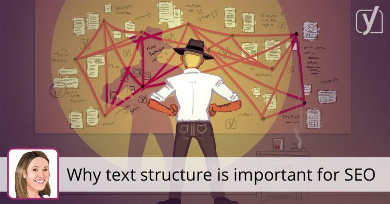 Pourquoi la structure du texte est importante pour le référencement • Yoast