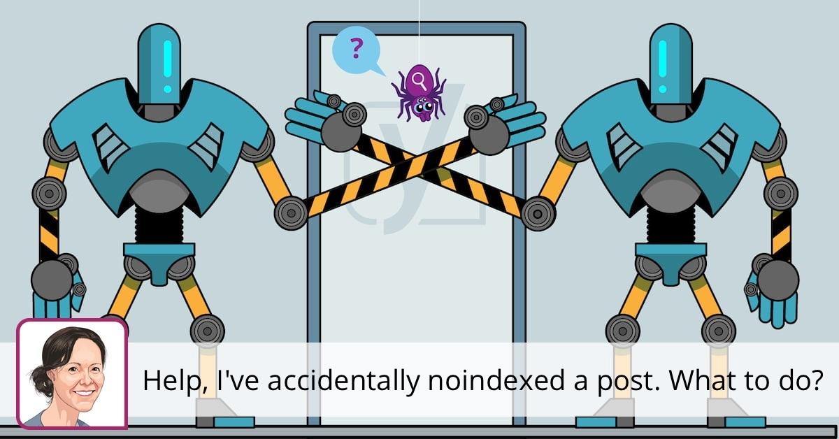 Aide, j'ai accidentellement indexé un post. Que faire? • Yoast