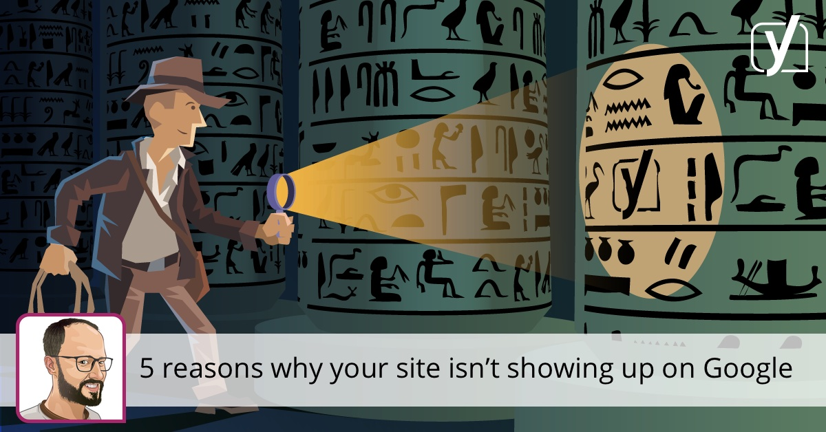 5 raisons pour lesquelles votre site n'apparaît pas sur Google • Yoast