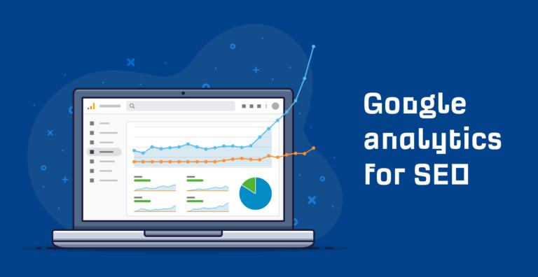 Comment utiliser Google Analytics pour améliorer les performances SEO