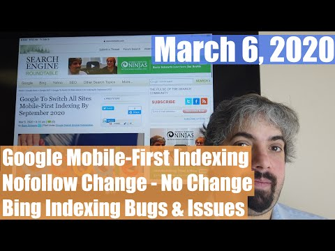 Google Mobile-First Indexing, Nofollow No Change, Bing Indexing Issues & More Algorithm Updates