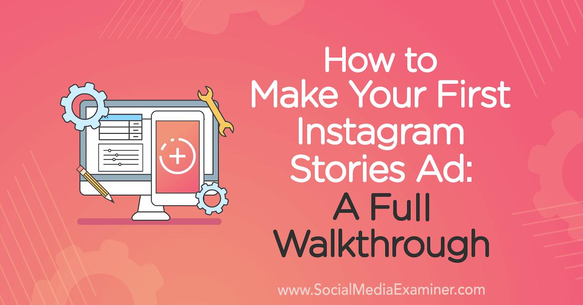 Comment créer votre première publicité Instagram Stories: une procédure pas à pas complète: examinateur de médias sociaux