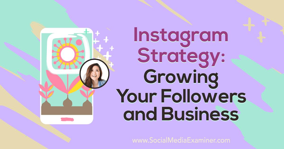 Stratégie Instagram: faire croître vos abonnés et votre entreprise: examinateur des médias sociaux