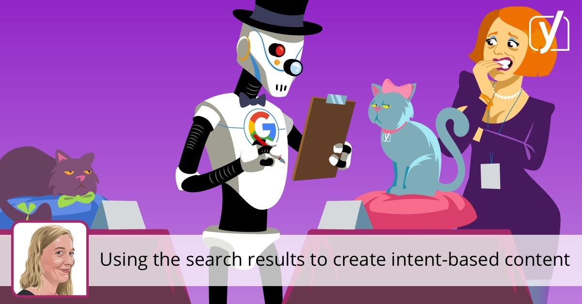 Utiliser les résultats de la recherche pour créer du contenu basé sur l'intention • Yoast