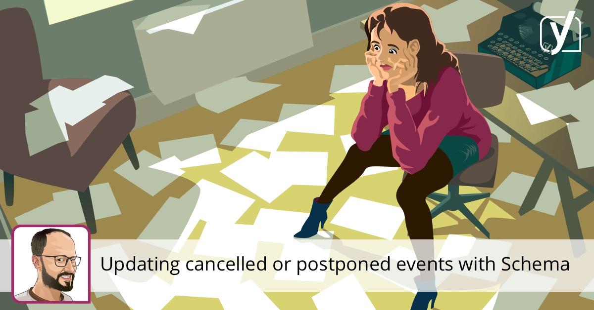 Mettez à jour vos événements annulés ou reportés avec Schema • Yoast