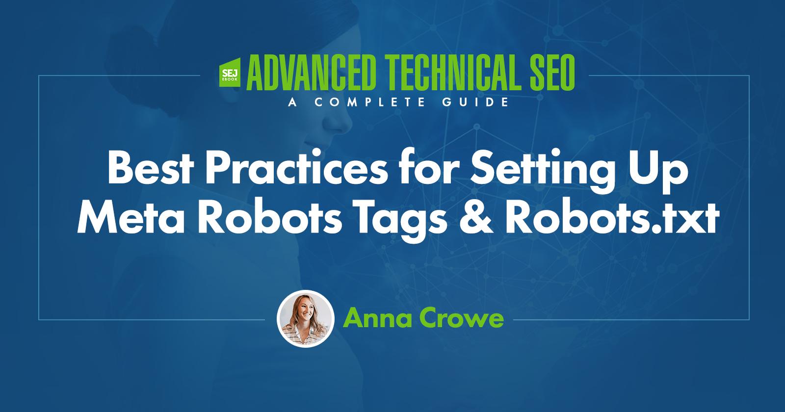 Meilleures pratiques pour la configuration des balises Meta Robots et Robots.txt