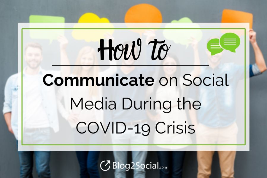 Comment communiquer sur les réseaux sociaux pendant la crise du COVID-19