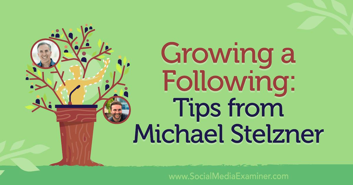 Cultiver une suite: conseils de Michael Stelzner: examinateur des médias sociaux