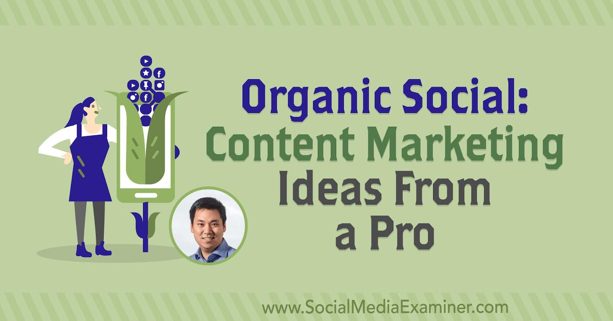 Social organique: idées de marketing de contenu d'un pro: examinateur de médias sociaux
