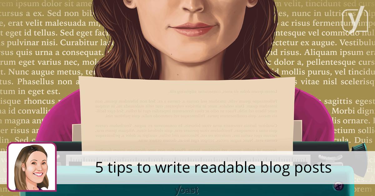 5 conseils pour écrire des articles de blog lisibles • Yoast