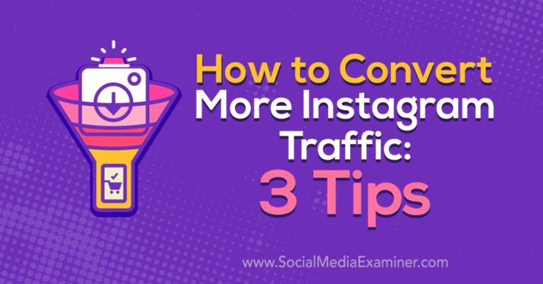 Comment convertir plus de trafic Instagram: 3 conseils: examinateur de médias sociaux