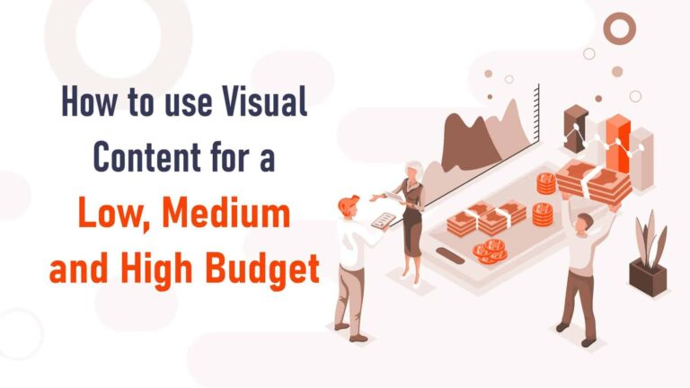Comment utiliser le contenu visuel dans votre marketing quel que soit votre budget