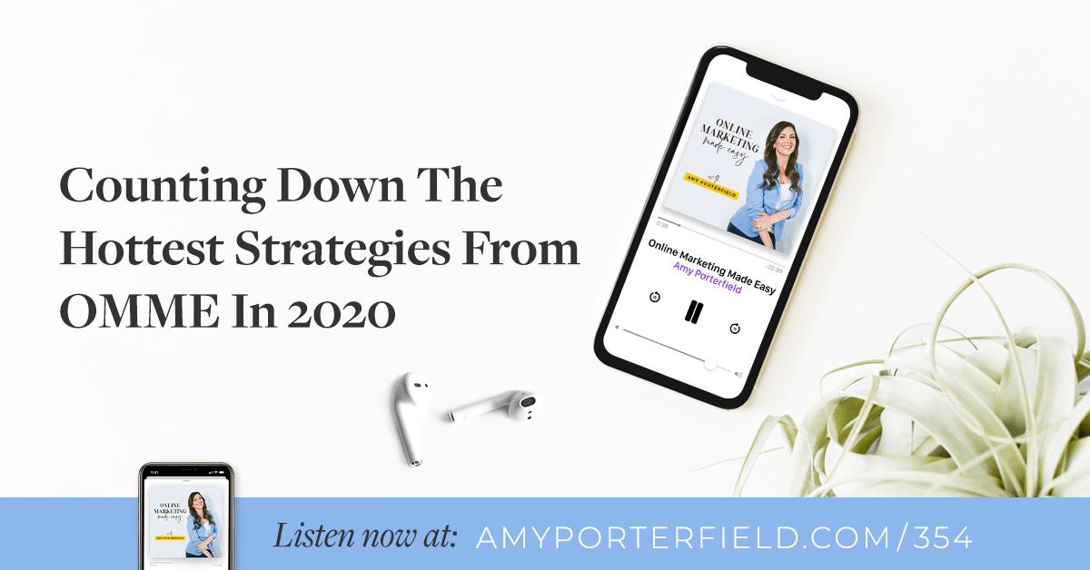 N ° 354: Compte à rebours des stratégies les plus chaudes d'OMME en 2020 – Amy Porterfield