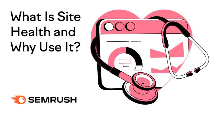 Qu'est-ce que l'intégrité du site Semrush et pourquoi devriez-vous l'utiliser?