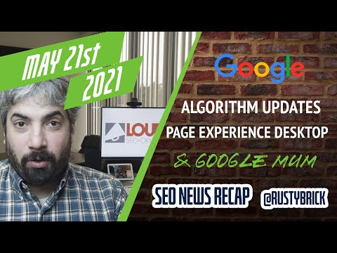 Mises à jour de la recherche Google. Google MUM, Page Experience Desktop & I / O News