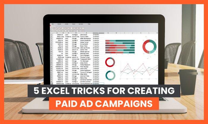 5 astuces Excel pour créer des campagnes publicitaires payantes