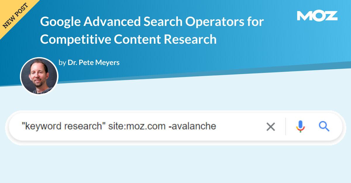 Opérateurs de recherche avancée Google pour la recherche de contenu concurrentiel