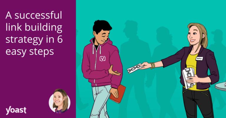 Une stratégie de création de liens réussie en 6 étapes • Yoast