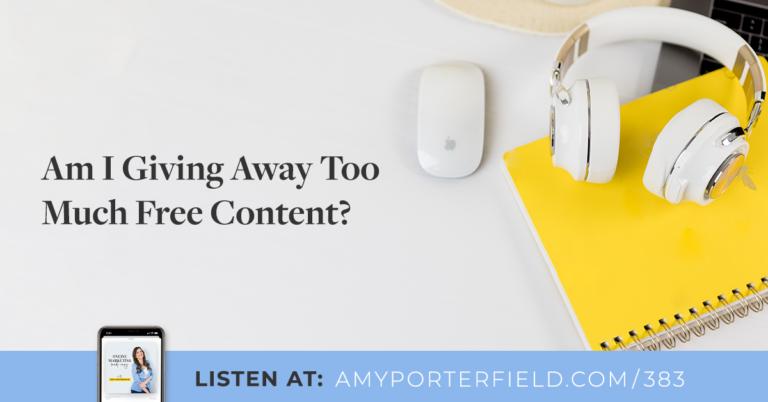 #383 : Est-ce que je donne trop de contenu gratuit ?