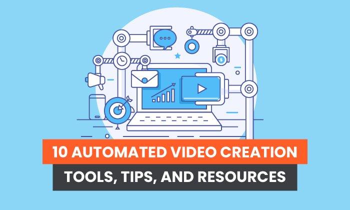 10 outils, conseils et ressources de création vidéo automatisée