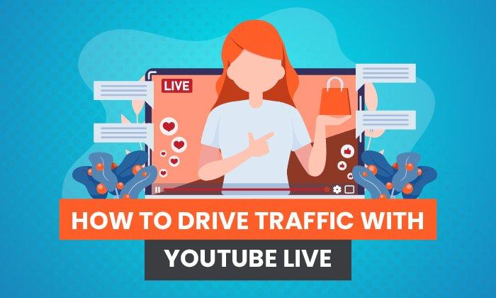 Comment générer du trafic avec YouTube Live